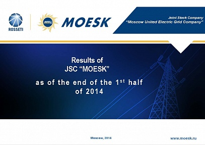 "Results of JSC ""MOESK"" as of the end of the 1st half of 2014"